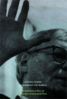 Louis I. Kahn. Conversations with Students