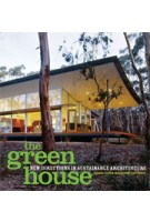 The Green House. New Directions in Sustainable Architecture | Alanna Stang, Christopher Hawthorne | 9781568989501