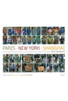 Paris New York Shanghai. A book about the past, present, and (possibly) future capital of the world | Hans Eijkelboom | 9781597110440 | aperture