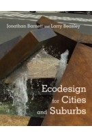 Ecodesign for Cities and Suburbs | Jonathan Barnett, Larry Beasley | 9781610913423