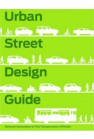 Urban Street Design Guide | NACTO (National Association of City Transportation Officials) | 9781610914949