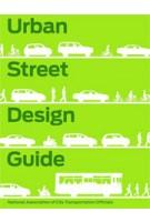 Urban Street Design Guide | NACTO (National Association of City Transportation Officials) | 9781610914949