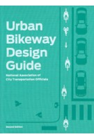 Urban Bikeway Design Guide (second edition) | NACTO (National Association of City Transportation Officials) | 9781610915656