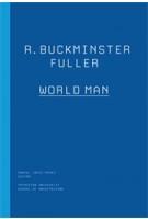 R. Buckminster Fuller. World Man | Daniel Lopez-Perez | 9781616890940