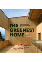 THE GREENEST HOME. Superinsulated and Passive House Design | Julie Torres Moskovitz | 9781616891244