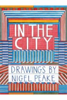 In The City. Drawings by Nigel Peake | Nigel Peake | 9781616891541