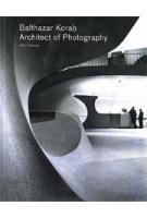 Balthazar Korab. Architect of Photography | John Comazzi | 9781616891961 | Princeton Architectural Press