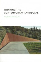 Thinking the Contemporary Landscape | Chistophe Girot, Dora Imhof | 9781616895204