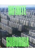 INFINITE SUBURBIA | Alan Berger, Joel Kotkin , MIT Norman B. Leventhal Center for Advanced Urbanism | 9781616895501