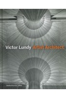 Victor Lundy: Artist Architect | Donna Kacmar | 9781616896614 | Princeton Architectural Press