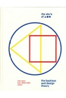 The ABC's of Triangle, Square, Circle. The bauhaus and design theory | Ellen Lupton, J. Abbott Miller | 9781616897987 | Princeton Architectural Press
