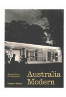 Australia Modern. Architecture, Landscape & Design 1925–1975 | Hannah Lewi, Philip Goad | 9781760760151 | Thames & Hudson