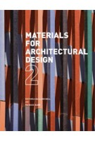 Materials for Architectural Design 2 | Victoria Ballard Bell, Patrick Rand | 9781780670898