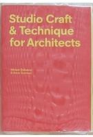 Studio Craft & Technique for Architects | 9781780676579 | laurenceking | Mirjam Delaney | Anne Gorman