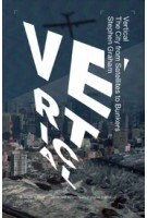 Vertical. The City from Satellites to Bunkers | Stephen Graham | 9781781689974