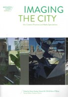 Imaging the City Art, Creative Practices and Media Speculations | Intellect, The University of Chicago Press | 9781783205578
