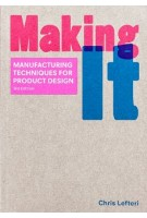 Making It. Manufacturing Techniques for Product Design - Third Edition | Chris Lefteri | 9781786273277 | Laurence King