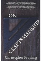 On Craftsmanship. towards a new Bauhaus | Christopher Frayling | 9781786820853 | Oberon Books London