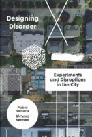 Designing Disorder. Experiments and Disruptions in the City   Richard Sennett, Pablo Sendra   9781788737807   Verso