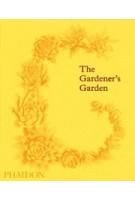 9781838660260 |The Gardener's Garden: Midi Format | PHAIDON