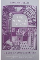 The Memory Palace. A Book of Lost Interiors | Edward Hollis | Portobello Books