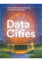 Data Cities. How satellites are transforming architecture and design | Davina Jackson | 9781848222748 | Lund Humphries
