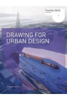Drawing for Urban Design. Portfolio Skills Architecture | Lorraine Farrelly | 9781856697187