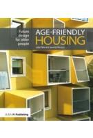 Age-friendly Housing. Future design for older people | Julia Park, Jeremy Porteous | 9781859468104 | RIBA Publishing