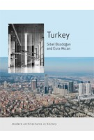 Turkey. Modern Architectures in History | Sibel Bozdogan, Esra Akcan | 9781861898784