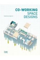 CO-WORKING SPACE DESIGNS | Kenny Kinugasa-tsui | 9781864707977 | images publishing