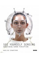 See Yourself Sensing. Redefining Human Perception | Madeline Schwartzman | 9781907317293