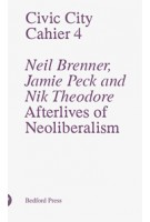 Civic City Cahier 4. Afterlives of Neoliberalism