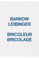 BRICOLEUR BRICOLAGE | Barkow Leibinger | 9781907896293