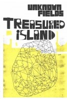 Treasured Island. Tales from the Dark Side of the City | Unknown fields, Liam Young, Kate Davies | 9781907896873 | AA