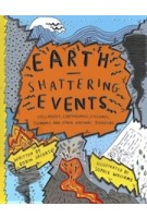 Earth-Shattering Events | Volcanoes, Earthquakes Cyclones Tsunamis and other Natural Disasters | Robin Jacobs | 9781908714701 | CICADA