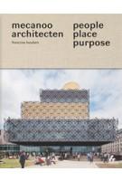 People, Place, Purpose. The World According to Mecanoo Architects | Herbert Wright, Francine Houben, Dick van Gameren | 9781908967619