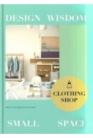 Clothing Shop. Design Wisdom in Small Space | Jon Gentry | 9781910596623
