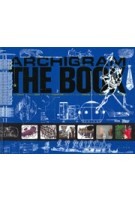 ARCHIGRAM - THE BOOK | Warren Chalk, Peter Cook, Dennis Crompton, Ron Herron, David Greene, Michael Webb | 9781911422044