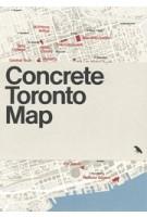 Concrete Toronto Map | Graeme Stewart, Ya'el Santopinto, Michael McClelland, Derek Lamberton | 9781912018642 | Blue Crow Media