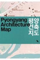 Pyongyang Architecture Map | Oliver Wainwright, Derek Lamberton, Dongwoo Yim | 9781912018741 | Blue Crow Media
