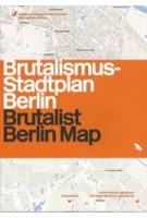 Brutalist Berlin Map | Felix Torkar | 9781912018918 | Blue Crow Media
