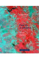 Close up at a Distance. Mapping, Technology, and Politics | Laura Kurgan | 9781935408284