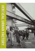 Vertical Urban Factory | Nina Rappaport | 9781940291635 | NAi Booksellers