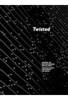 Twisted. Lafayette 148 New York Building Shatou, China | Mehrdad Hadighi, Marc Neveu, Tsz Yan Ng | 9781940291949 | Actar Publishers