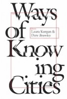 Ways of Knowing Cities | Laura Kurgan, Dare Brawley | 9781941332580 | Columbia University Press