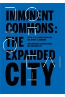 Imminent Commons: The Expanded City - Seoul Biennale of Architecture and Urbanism 2017 | Edited by Alejandro Zaera-Polo and Jeffrey S. Anderson | 9781945150647 | Actar
