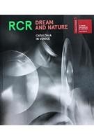 RCR. Dream and Nature | Pati Núñez, Estel Ortega, Rafael Aranda, Carmen Pigem, Ramon Vilalta | 9781948765022