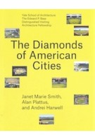The diamonds of american cities | Janet Maire Smith, Alan Plattus, Andrei Harwell | 9781948765343 | Yale School of Architecture