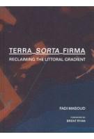 Terra-Sorta-Firma. Reclaiming the Littoral Gradient | Fadi Masoud | 9781948765381 | ACTAR