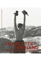 Charlotte Perriand. Inventing a new world | Jacques Barsac, Sébastien Cherruet, Pernette Perriand | 9782072857195 | Louis Vuitton Foundation